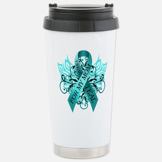 I Wear Teal for my Mom Stainless Steel Travel Mug