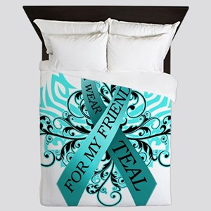 I Wear Teal for my Friend Queen Duvet