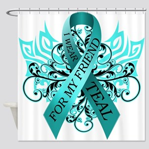 I Wear Teal for my Friend Shower Curtain
