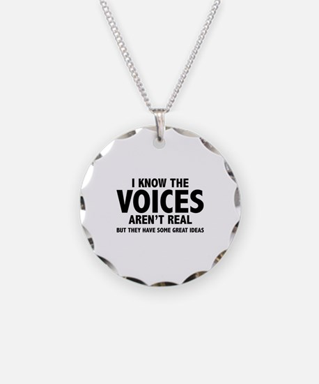 I Know The Voices Aren't Real Necklace