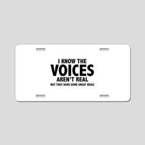 I Know The Voices Aren't Real Aluminum License Pla
