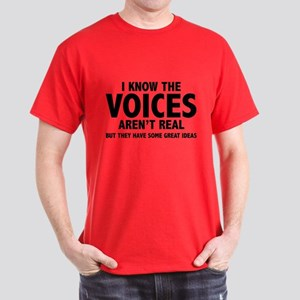 I Know The Voices Aren't Real Dark T-Shirt
