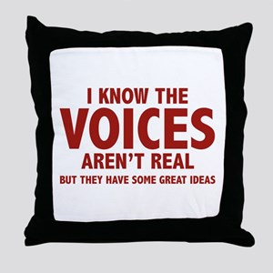 I Know The Voices Aren't Real Throw Pillow