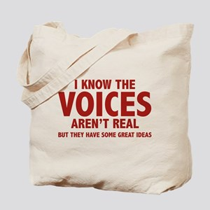 I Know The Voices Aren't Real Tote Bag