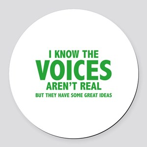 I Know The Voices Aren't Real Round Car Magnet