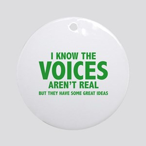 I Know The Voices Aren't Real Ornament (Round)