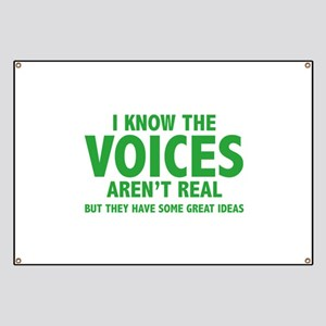 I Know The Voices Aren't Real Banner