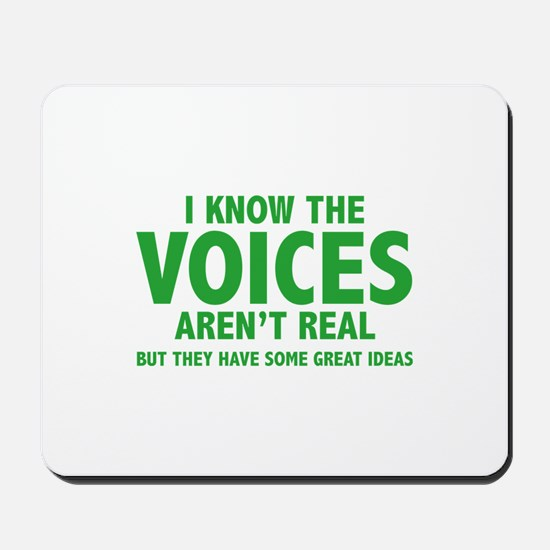 I Know The Voices Aren't Real Mousepad