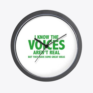 I Know The Voices Aren't Real Wall Clock