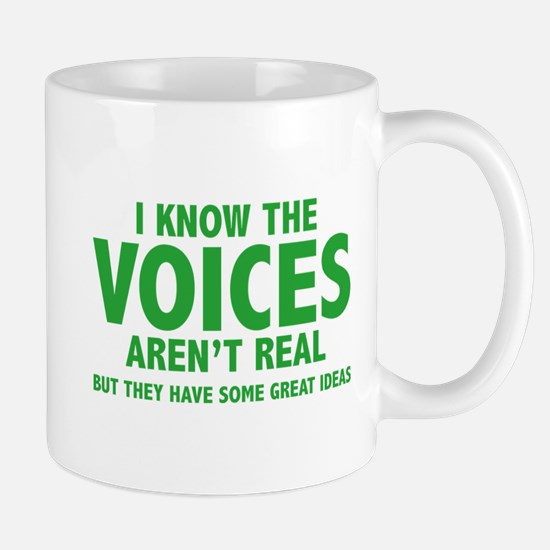 I Know The Voices Aren't Real Mug