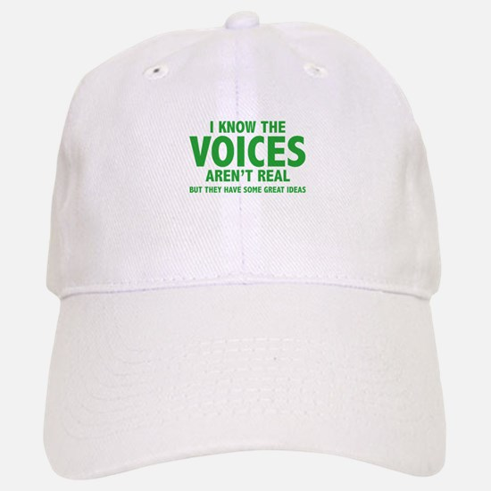 I Know The Voices Aren't Real Baseball Baseball Cap