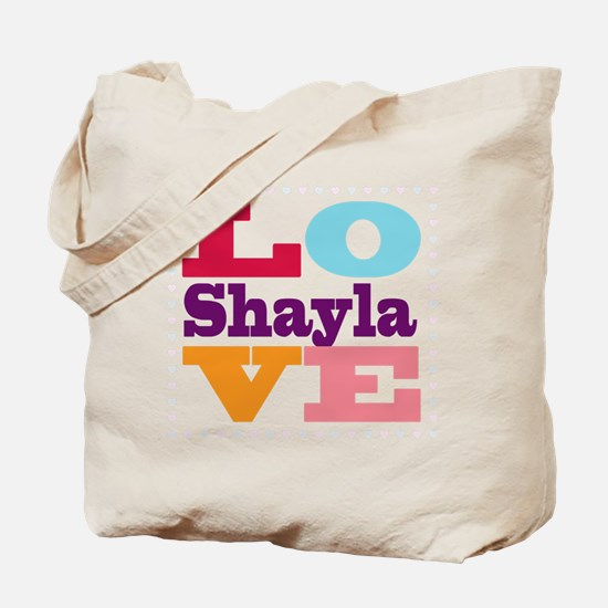 I Love Shayla Tote Bag