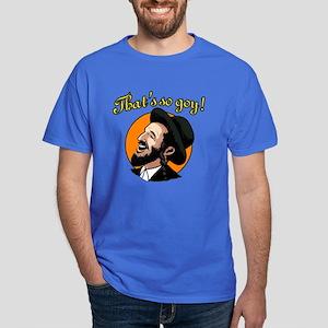 That's so goy! Dark T-Shirt