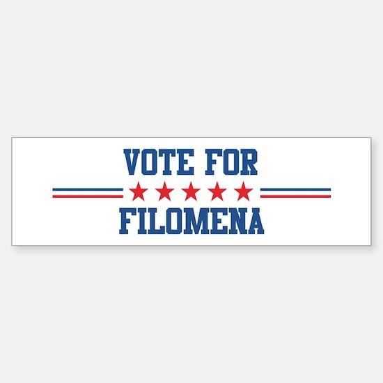 Vote for FILOMENA Bumper Bumper Bumper Sticker