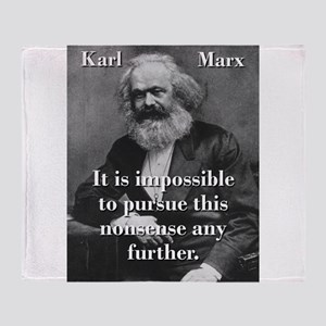 It Is Impossible To Pursue - Karl Marx Throw Blank