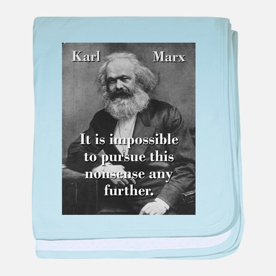 It Is Impossible To Pursue - Karl Marx baby blanke