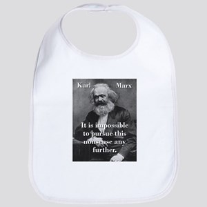 It Is Impossible To Pursue - Karl Marx Baby Bib