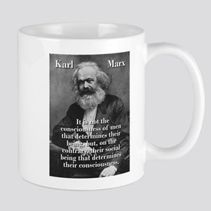 It Is Not The Consciousness Of Men - Karl Marx Mug