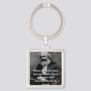 Money Is Therefore - Karl Marx Keychains