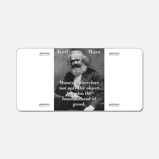 Money Is Therefore - Karl Marx Aluminum License Pl