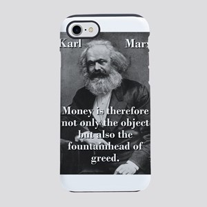Money Is Therefore - Karl Marx iPhone 7 Tough Case