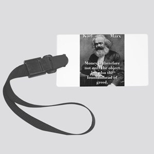 Money Is Therefore - Karl Marx Luggage Tag
