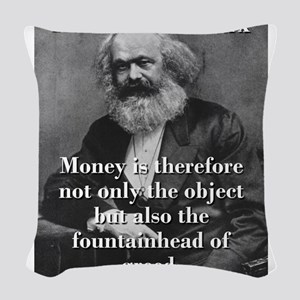 Money Is Therefore - Karl Marx Woven Throw Pillow