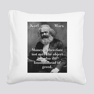 Money Is Therefore - Karl Marx Square Canvas Pillo