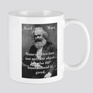 Money Is Therefore - Karl Marx Mugs