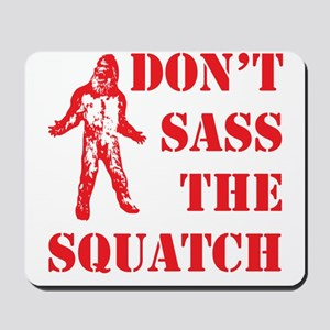 dont sass the squatch red Mousepad