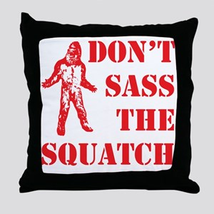 dont sass the squatch red Throw Pillow