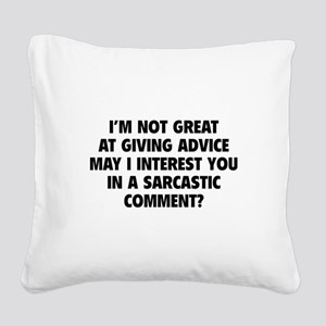 Sarcastic Comment Square Canvas Pillow