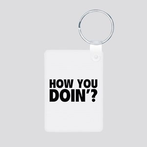 How You Doin'? Aluminum Photo Keychain