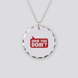 How You Doin'? Necklace Circle Charm