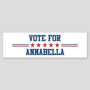 Vote for ANNABELLA Bumper Sticker