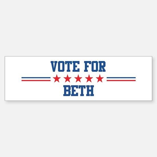 Vote for BETH Bumper Bumper Bumper Sticker