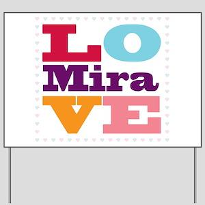 I Love Mira Yard Sign