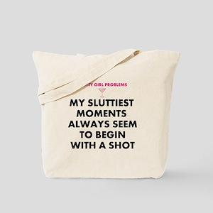 Tote Bag ,Y SLUTTIEST MOMENTS ALWAYS SEEM