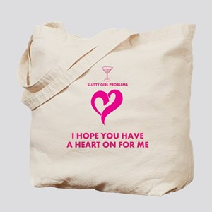 Tote BagI HOPE YOU HAVE A HEART ON FOR ME