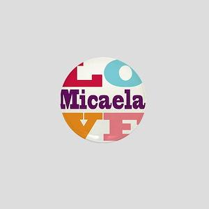 I Love Micaela Mini Button