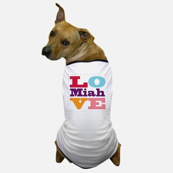 I Love Miah Dog T-Shirt