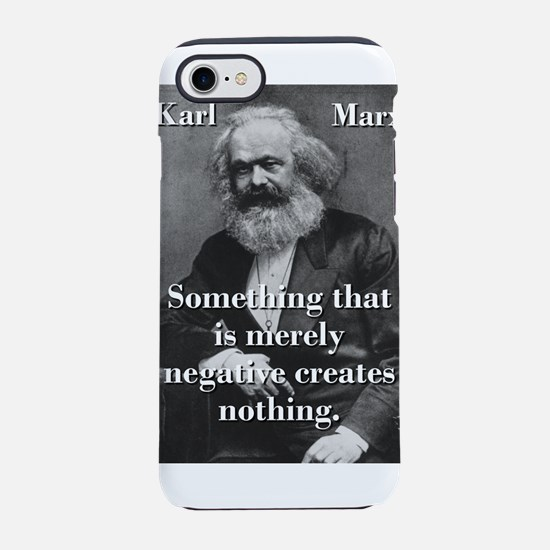 Something That Is Merely Negative - Karl Marx iPho