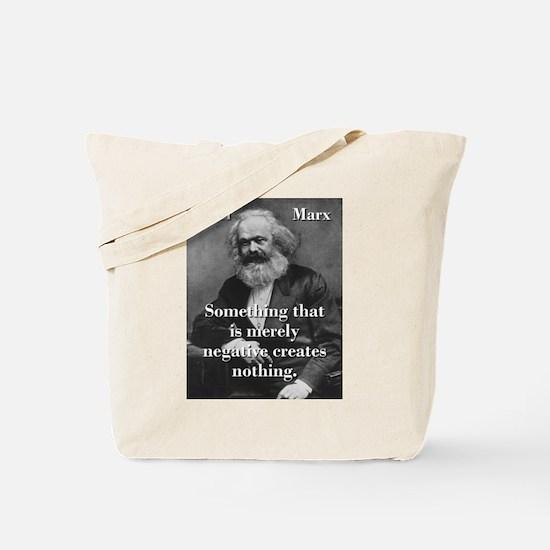 Something That Is Merely Negative - Karl Marx Tote