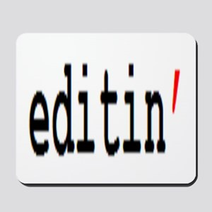 editin' Mousepad