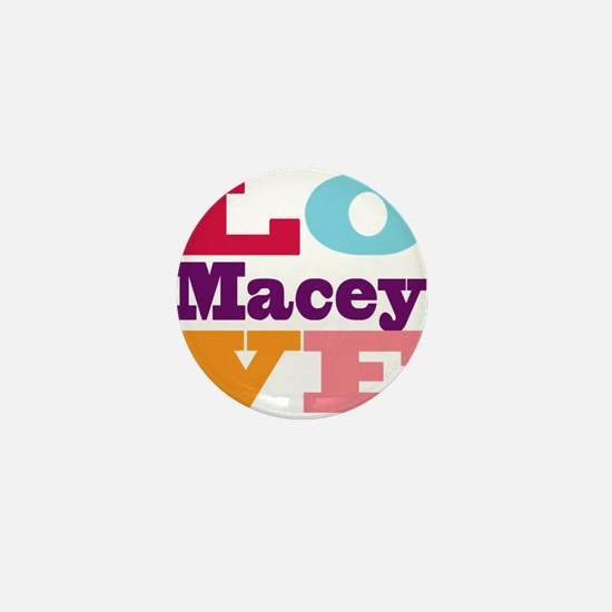 I Love Macey Mini Button