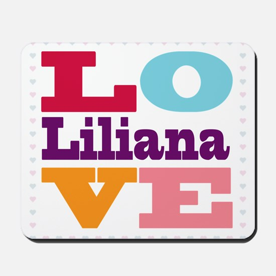 I Love Liliana Mousepad