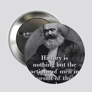 """History Is Nothing - Karl Marx 2.25"""" Button"""