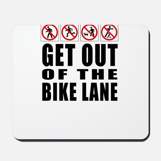 Get out of the bike lane Mousepad