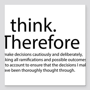 I think therefore I am thinking Square Car Magnet