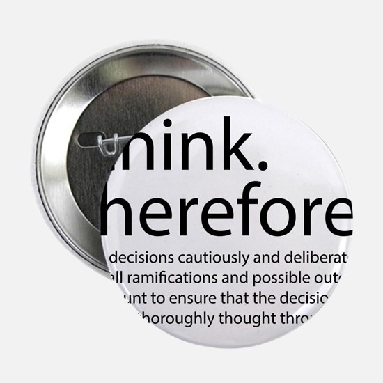 "I think therefore I am thinking 2.25"" Button"